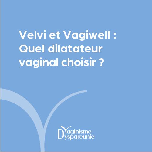 Vagiwell et Vevi : Quel dilatateur vaginal choisir ?